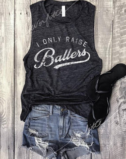 I Only Raise Ballers... Charcoal Muscle Tee