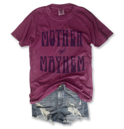 Mother of Mayhem ... Super Soft Cotton, Pigment Dyed Unisex Tee