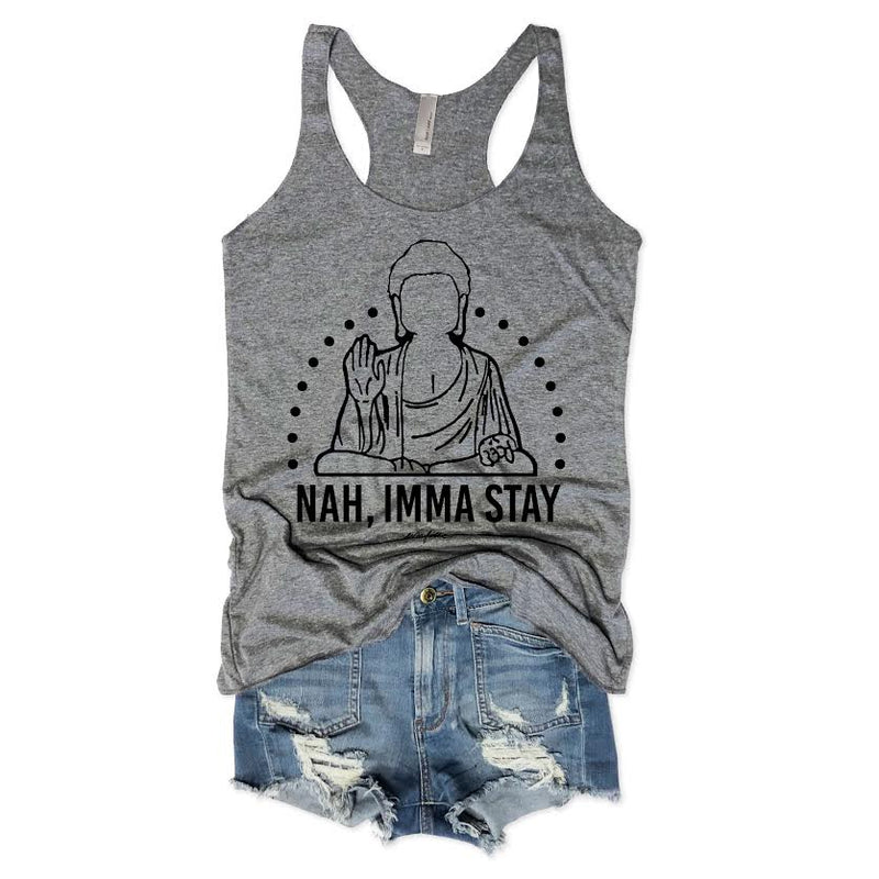 SALE! Nah, Imma Stay... Gray Racerback tank