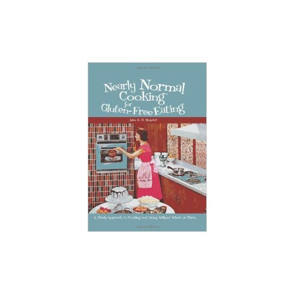 Nearly Normal Cooking for Gluten Free Eating cookbook (paperback)