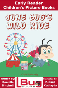 June Bug's wild ride - Early Reader - Children's Picture Books