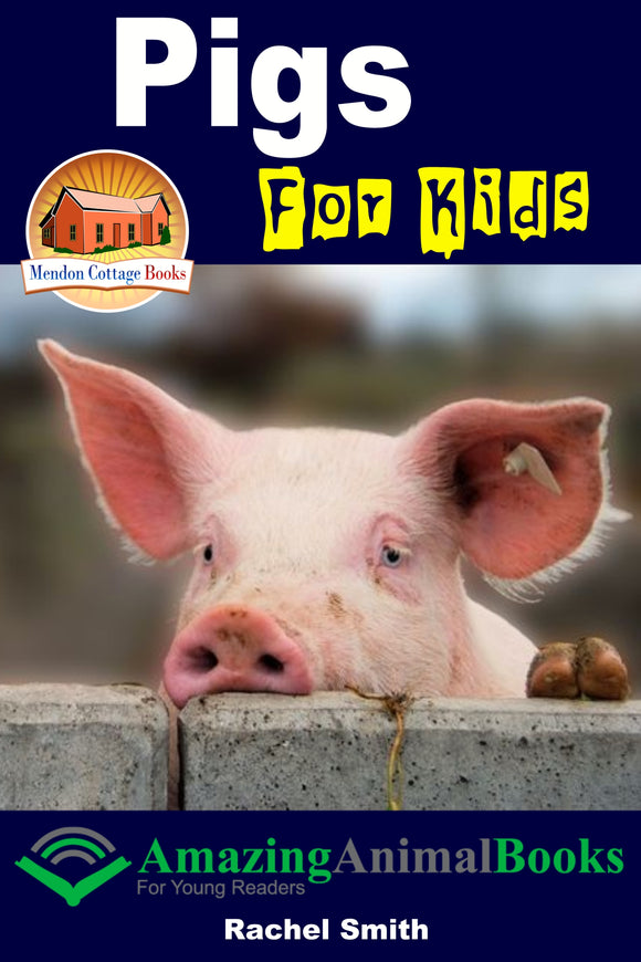 Pigs For Kids - Amazing Animal Books For Young Readers