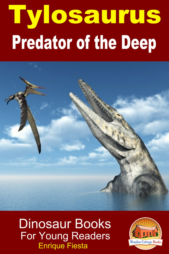 Tylosaurus-Predator of the Deep-Dinosaur Books-For Young Readers