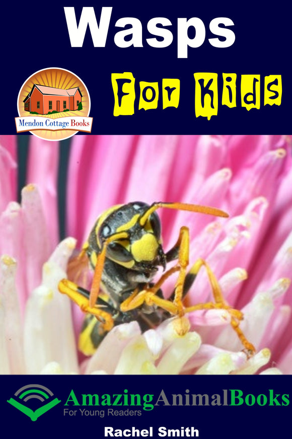 Wasps For Kids-  Amazing Animal Books For Young Readers