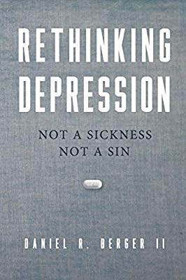 Rethinking Depression: Not a Sickness Noy a Sin