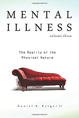 Mental Illness vl 3 The Reality of the Physical Nature