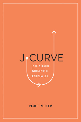 J-Curve: Dying and Rising with Jesus in Everyday Life