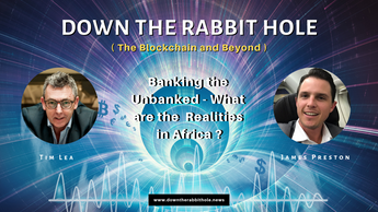 S1 Ep4 Banking the unbanked in a Blockchain World – the theory versus the practice