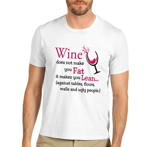 Men Wine Does Not Make You Fat T-Shirt