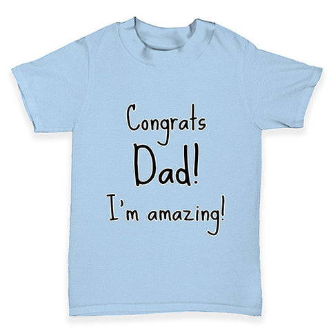 Congrats Dad I'm Amazing Baby Toddler T-Shirt