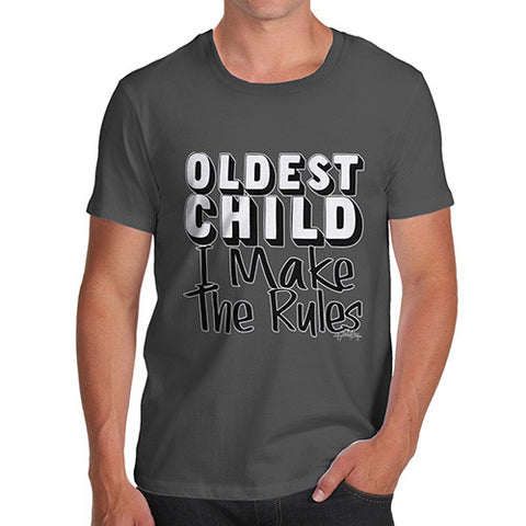 Men's Oldest Child I Make The Rules T-Shirt