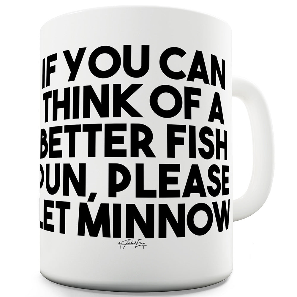 Fish Puns Let Minnow Funny Mugs For Men