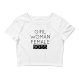 """Girl Woman Female Boss"" Crop Top T-Shirt"