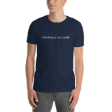 """Marching is my Cardio"" Unisex T-Shirt"