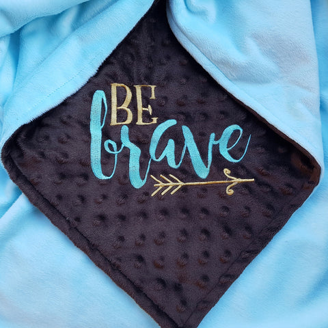 Be Brave 30x36 Ready To Ship Blanket