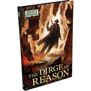 The Dirge of Reason, an Arkham Horror Novella