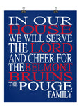 In Our House We Will Serve The Lord And Cheer for The Belmont Bruins Personalized Christian Print - sports art - multiple sizes