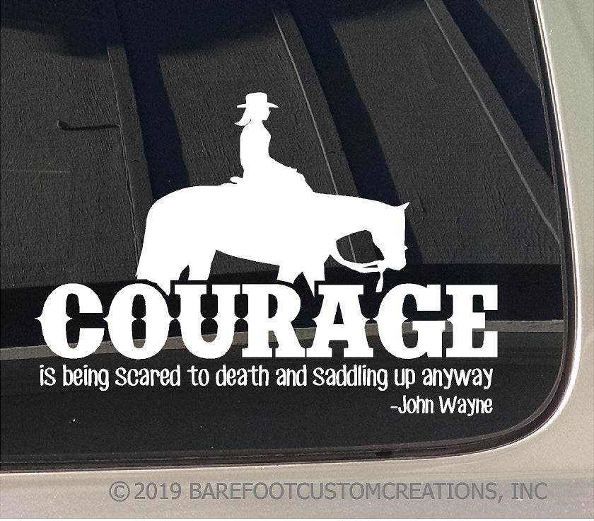 Courage is being scared to Death but Saddling up anyway Western Female Horse Window Car Truck Trailer Sticker Decal