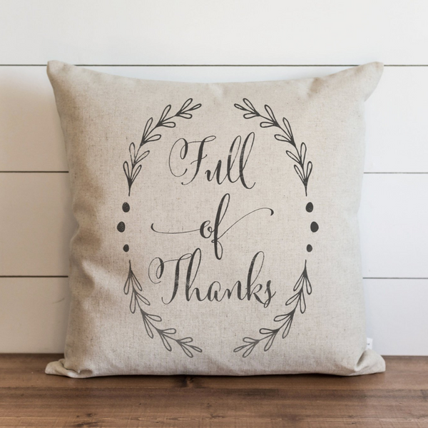 Full Of Thanks Pillow Cover. - Porter Lane Home