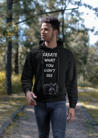Create What You Don't See - Hoodie