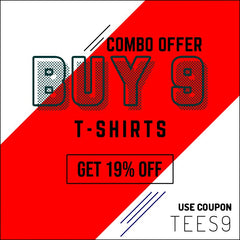 BUY 9 GET 19% OFF CODE TEES9