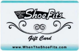 Gift Cards from When the Shoe Fits... always the perfect fit