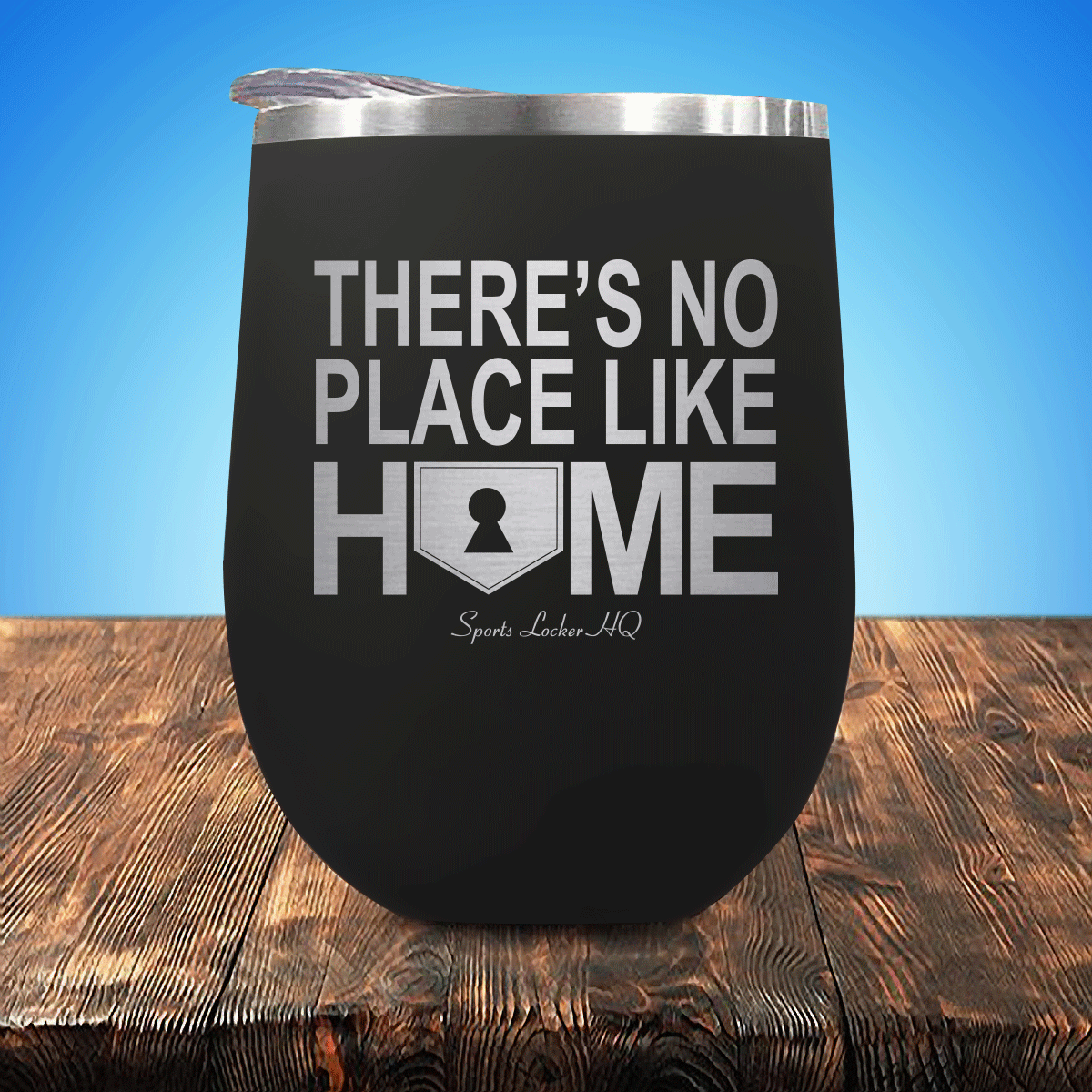 There's No Place Like Home Stemless Wine Cup
