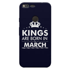 Kings are born in March design    Google Pixel XL hard plastic printed back cover