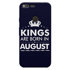 Kings are born in August design    Google Pixel XL hard plastic printed back cover