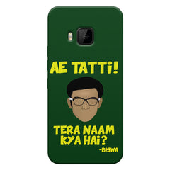 Ae Tatti! Tera naam kya hai?- Biswa  design,  HTC one M9  printed back cover