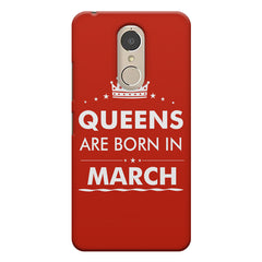 Queens are born in March design    Lenovo k6 note hard plastic printed back cover