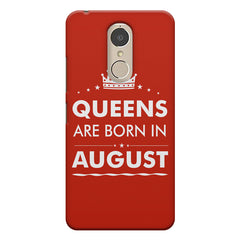 Queens are born in August design    Lenovo k6 note hard plastic printed back cover