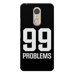 99 problems quote design    Lenovo k6 note hard plastic printed back cover