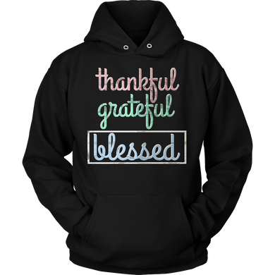 Thankful,Grateful,Blessed Inspirational Quote Hoodie