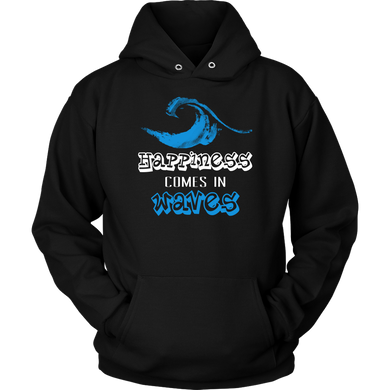 Happiness Comes in Waves Inspirational Motivational Apparel