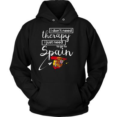 Spanish hoodie,I don't Need Therapy, I Need Spain Funny  Flag Hoodie