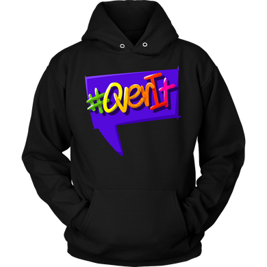 Funny Hashtag #OverIt Quote Saying Hoodie