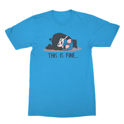 This is Fine... Unisex T-Shirt