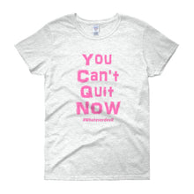 "Load image into Gallery viewer, ""You Can't Quit"" Lady Pink"