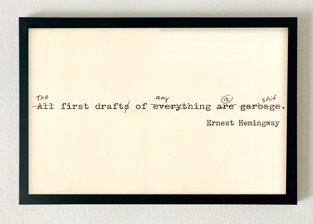 """The First Draft of Anything Is Shit"" Print"