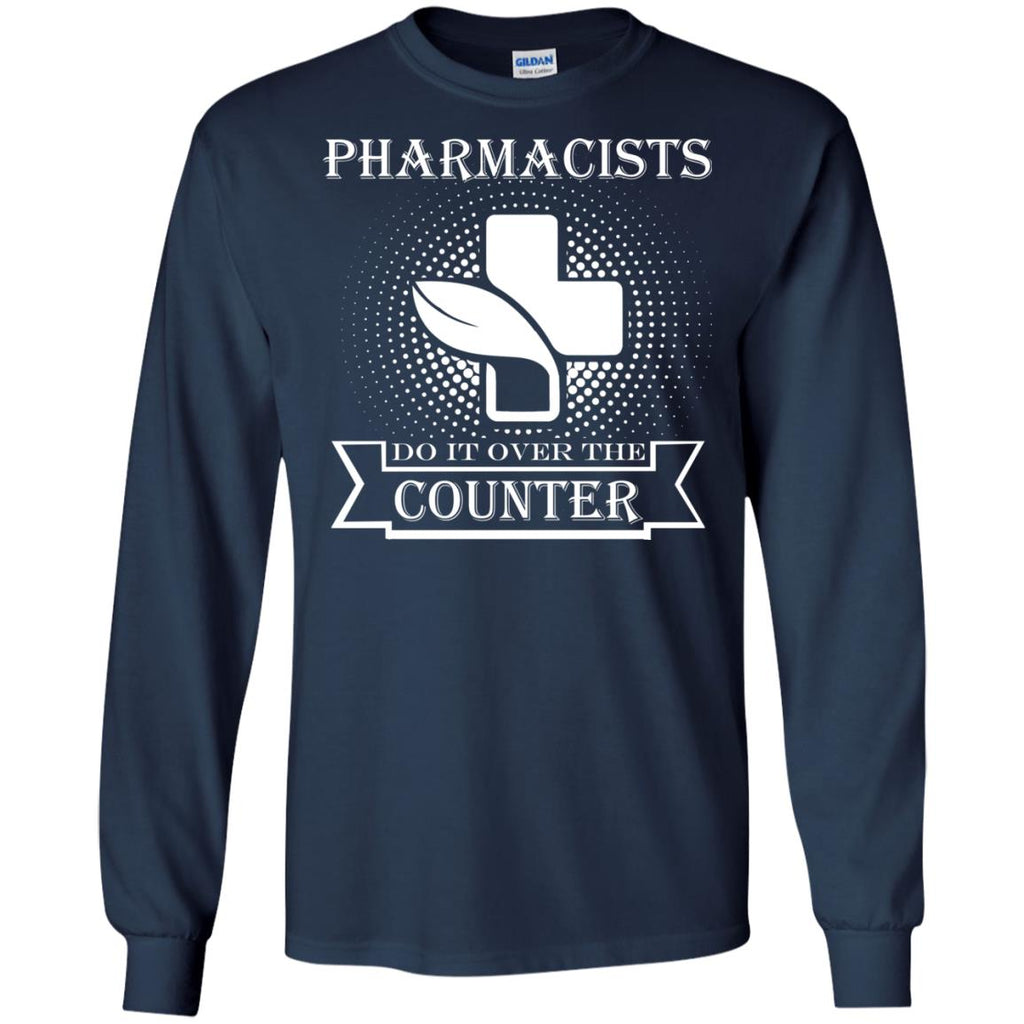 Pharmacists do it over the counter Long Sleeve