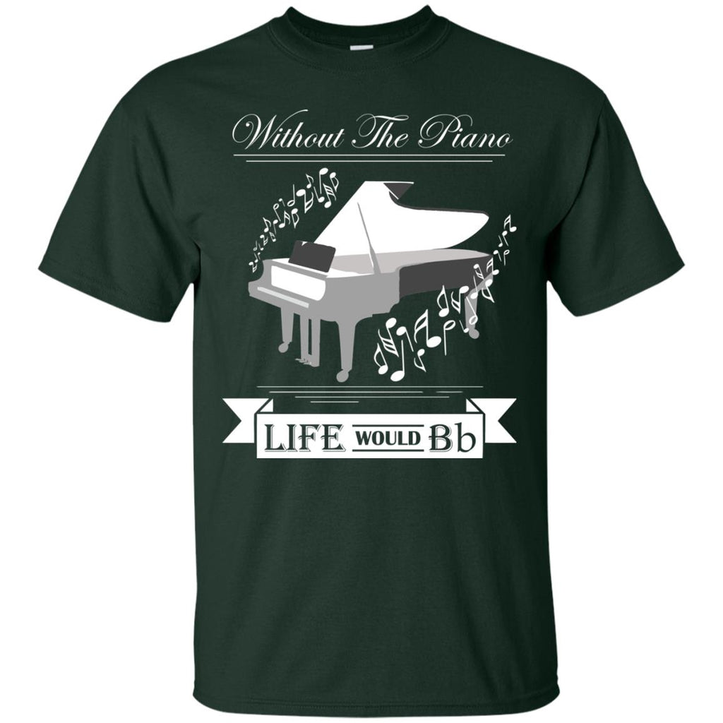 Funny Piano Style Shirt - Without Piano Life Would B Unisex T-Shirt