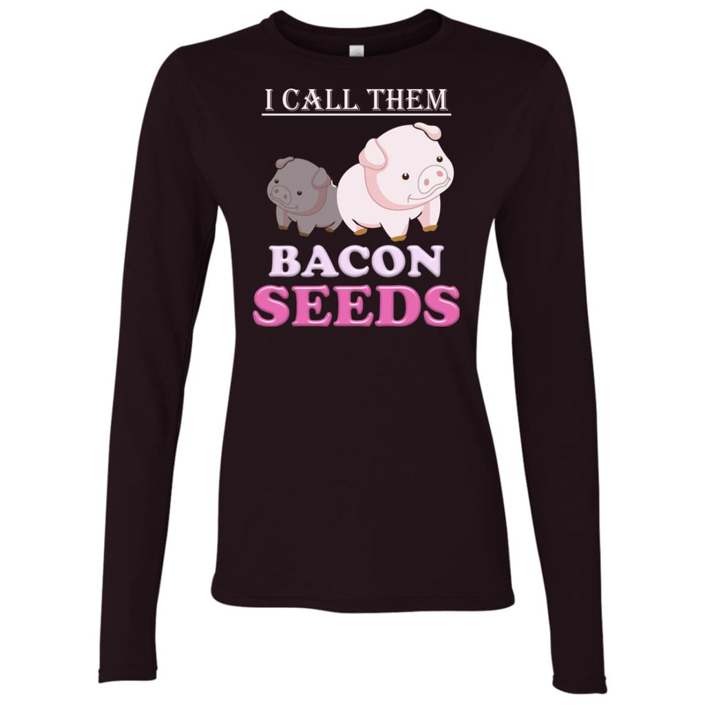 Grow your own bacon with these baby bacon seeds Women's Long Sleeve