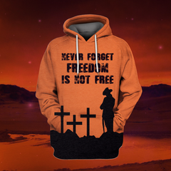 Never forget freedom is not free  3D Hoodie