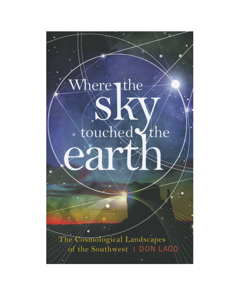 Where the Sky Touched the Earth: The Cosmological Landscapes of the Southwest