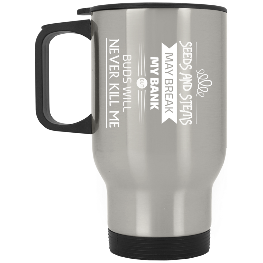 Buds Could Never Kill Me Travel Mug