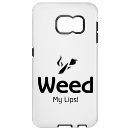Weed My Lips Samsung Galaxy S6 Tough