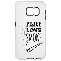 Peace Love Smoke Samsung Galaxy S6 Tough