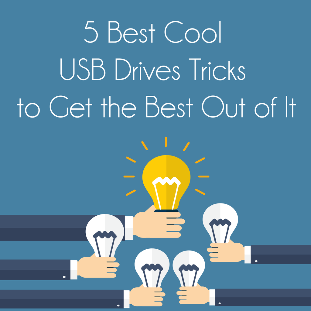 5 Best Cool USB Drives Tricks to Get the Best Out of It