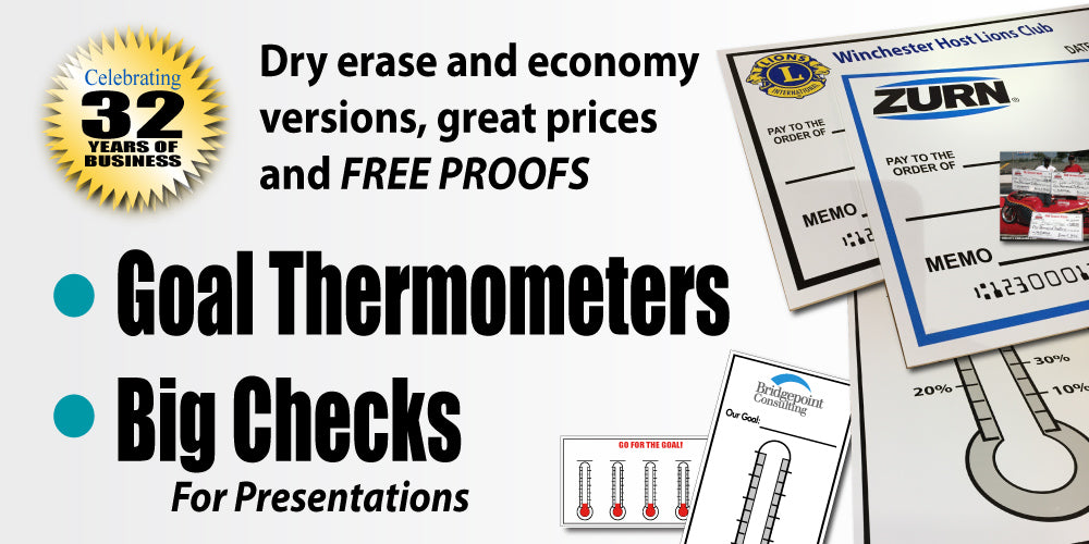 Big Checks, Fundraising Thermometers, Goal Charts, Dry Erase